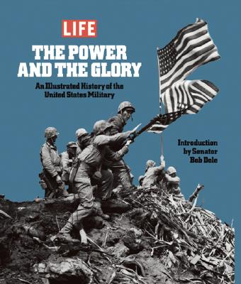 Image for The Power & the Glory: An Illustrated History of the U.S. Military