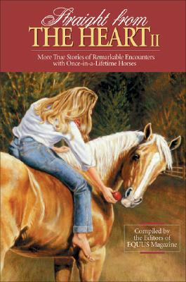 Image for Straight From The Heart II [two] More True Stories of Remarkable Encounters with Once-In-A-Lifetime Horses