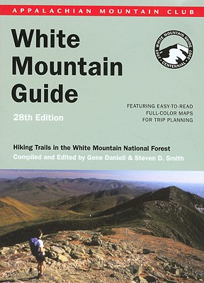 "Image for ""AMC White Mountain Guide, 28th: Hiking trails in the White Mountain National Forest (Appalachian Mountain Club White Mountain Guide)"""