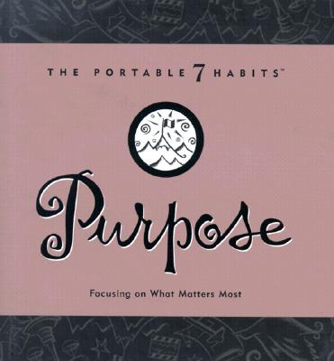 Image for PURPOSE : FOCUSING ON WHAT MATTERS MOST