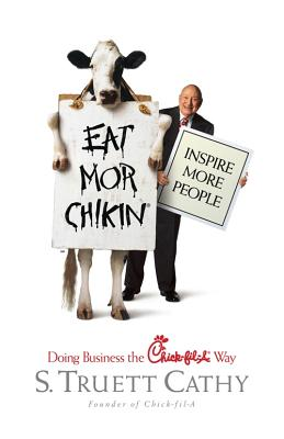 Image for Eat Mor Chikin: Inspire More People: Doing Business the Chick-fil-A Way