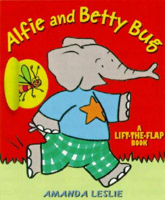 Image for Alfie and Betty Bug: A Lift-the-Flap Book