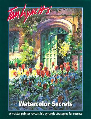 Image for Tom Lynch's Watercolor Secrets