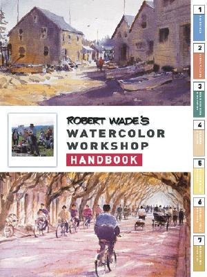 Image for Robert Wade's Watercolor Workshop Handbook