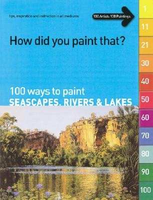 Image for How Did You Paint That?: 100 Ways to Paint Seascapes, Rivers & Lakes