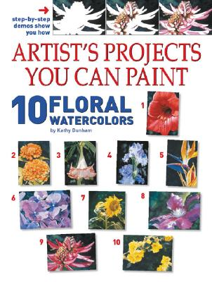 Image for Artist's Projects You Can Paint: 10 Floral Watercolors