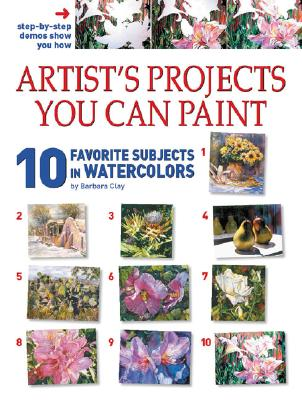 Image for 10 Favorite Subjects In Watercolor (ARTISTS PROJECTS YOU CAN PAINT)
