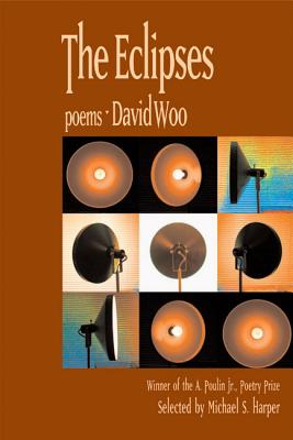 The Eclipses (A. Poulin, Jr. New Poets of America), Woo, David
