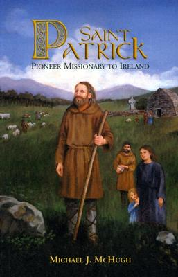 Image for Saint Patrick: Pioneer Missionary to Ireland