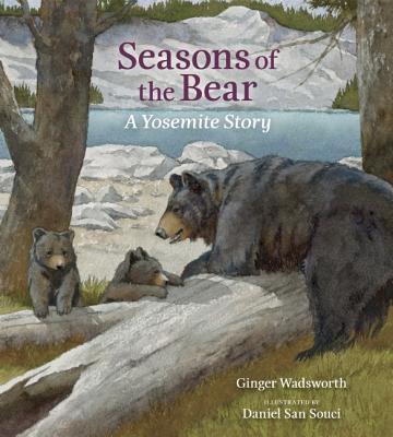 Seasons of the Bear: A Yosemite Story, Wadsworth, Ginger