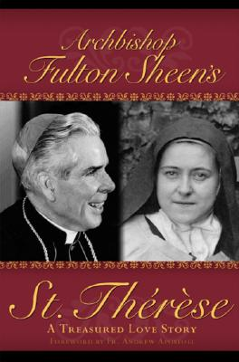 Archbishop Fulton Sheen's St. Therese - A Treasured Love Story