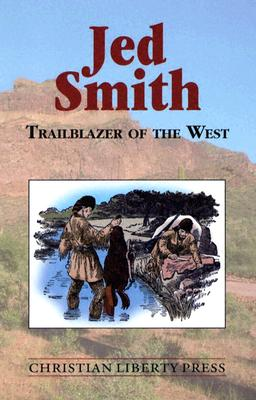 Image for Jed Smith Trailblazer Of The West