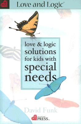 Image for Love & Logic Solutions for Kids with Special Needs
