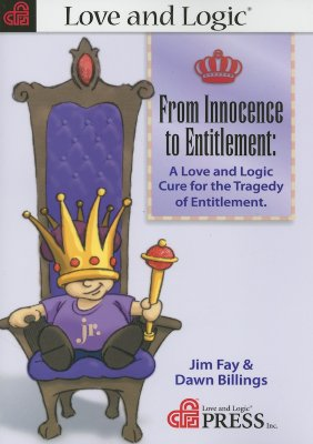 Image for From Innocence to Entitlement: A Love and Logic Cure for the Tragedy of Entitlement