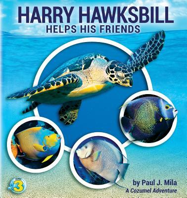 Harry Hawksbill Helps His Friends, Paul J. Mila