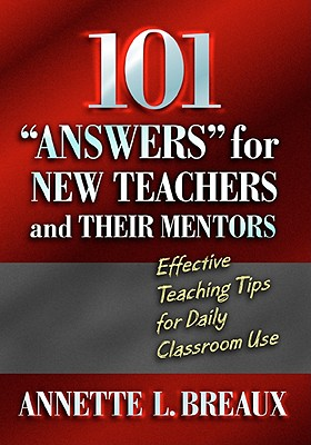 Image for 101 ANSWERS FOR NEW TEACHERS & THEIR MENTORS