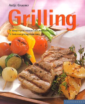 Image for Grilling: Cool Food for Hot Days (Quick & Easy)