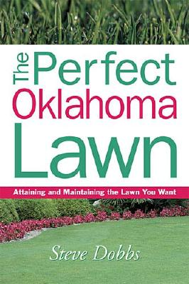 Image for Perfect Oklahoma Lawn (Creating and Maintaining the Perfect Lawn)