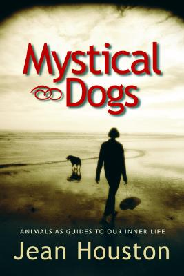 Image for Mystical Dogs: Animals as Guides to Our Inner Life