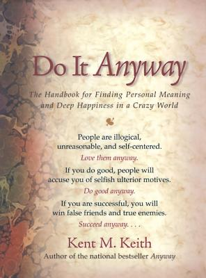 Image for Do It Anyway: The Handbook for Finding Personal Meaning and Deep Happiness in a Crazy World