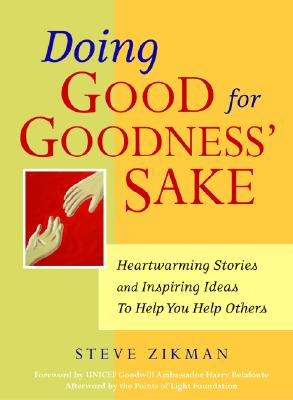 Image for Doing Good for Goodness' Sake: Heartwarming Stories and Inspiring Ideas to Help You Help Others