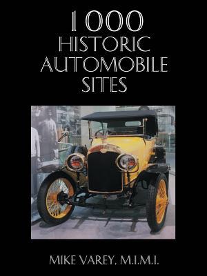 1000 Historic Automobile Sites, Varey, Mike