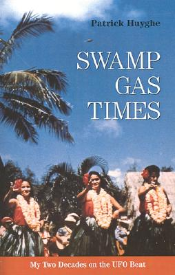 Image for Swamp Gas Times: My Two Decades on the Ufo Beat