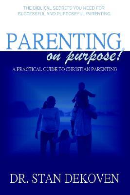 Parenting on Purpose, DeKoven, Stan