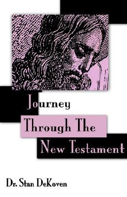 Journey Through The New Testament, Dekoven, Stan