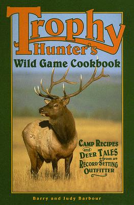 Image for Trophy Hunters' Wild Game Cookbook [Plastic Comb]