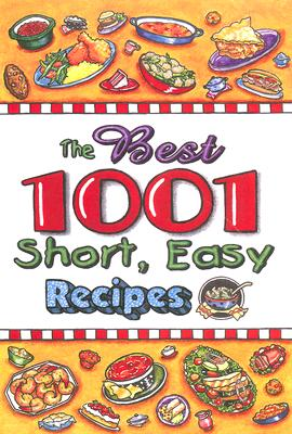 Image for The Best 1001 Short, Easy Recipes