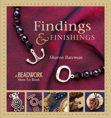 Image for Findings & Finishings: A Beadwork How-To Book (Beadwork How-To series)