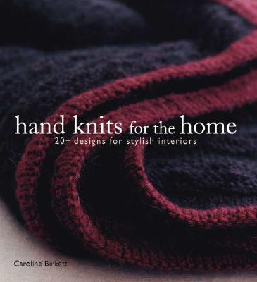 Image for Hand Knits for the Home: 20+ Designs for Stylish Interiors