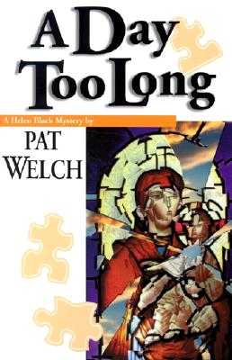 "A Day Too Long (Helen Black Mysteries (Bella)), ""Welch, Pat"""