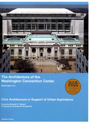 Image for The Architecture of the Washington Convention Center, Washington D.C.: Civic Architecture In Support Of Urban Aspirations