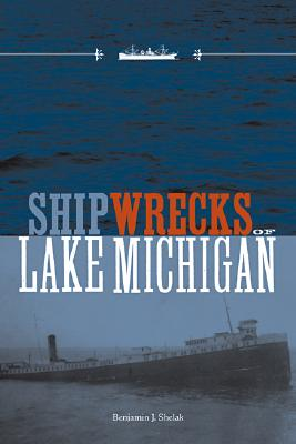 Shipwrecks of Lake Michigan, Benjamin J. Shelak