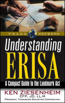 Understanding ERISA: A Compact Guide to the Landmark Act, Ziesenheim, Ken