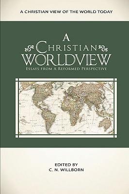 A Christian Worldview, Oliphint, K. Scott; Phillips, Richard D.
