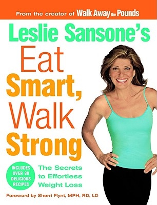 Image for Leslie Sansone's Eat Smart, Walk Strong: The Secrets to Effortless Weight Loss