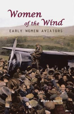 Image for Women of the Wind: Early Women Aviators (Women Adventurers)