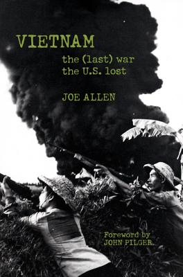 Image for Vietnam: The (Last) War the U.S. Lost