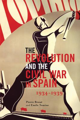 The Revolution and the Civil War in Spain, Pierre Broue; Emile Temime