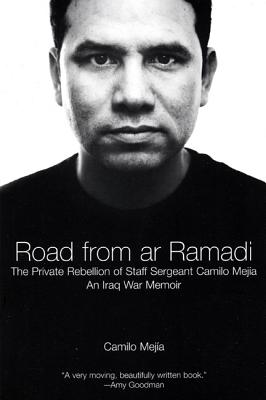 Image for Road from ar Ramadi: The Private Rebellion of Staff Sergeant Mejia: An Iraq War Memoir
