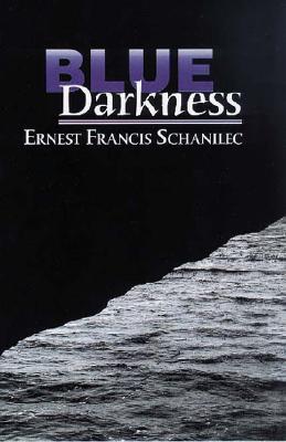 Blue Darkness, Schanilec, Ernest Francis