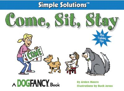 Image for Come, Sit, Stay (Simple Solutions Series)