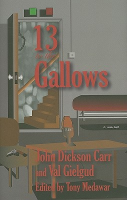 13 Gallows, Carr, John Dickson (& Val Gielgud)