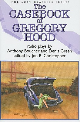 The Casebook of Gregory Hood, Boucher, Anthony (& Denis Green).