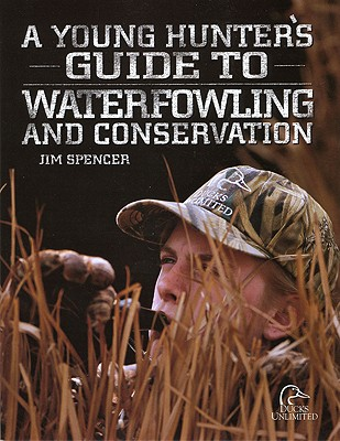 Image for A Young Hunter's Guide to Waterfowling and Conservation