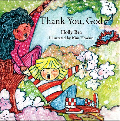 Image for THANK YOU GOD : ( ILLUSTRATED BY KIM HOWARD )