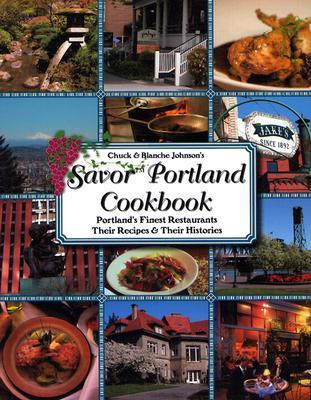 Image for Savor Portland Oregon Cookbook: Portland's Finest Restaurants Their Recipes & Their Histories (Savor Cookbooks)